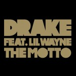 Song Review: Drake – The Motto (feat. Lil Wayne)