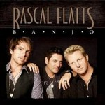 Song Review: Rascal Flatts  Banjo