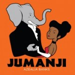 """Jumanji"" by Azealia Banks"