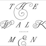 Heaven is a New Walkmen LP