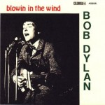 Lyricapsule: Bob Dylan Records Blowin in the Wind; July 9, 1962