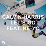 Song Review: Calvin Harris – 'Let's Go' (feat. Ne-Yo)
