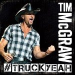 Tim McGraw - Truck Yeah Lyrics