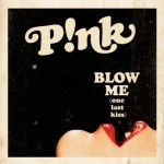 Song Review: Pink – 'Blow Me (One Last Kiss)'