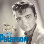 Lyricapsule: Decca Destroys Ray Peterson's 'Tell Laura I Love Her'; August 8, 1960