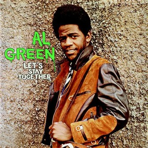 "Al Green's ""Let's Stay Together"""