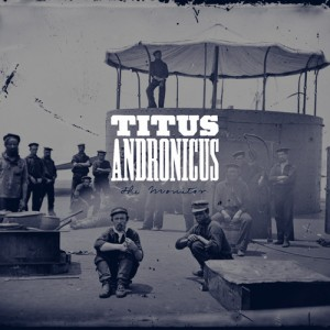 "Titus Andronicus' ""The Monitor"""