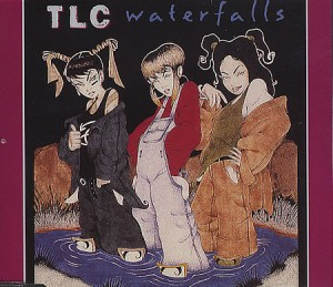 "TLC's ""Waterfalls"""