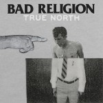 Listing: 5 Meta-Ethical Lyrics from Bad Religions True North