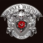 Dropkick Murphys Ready 'Signed and Sealed in Blood'