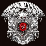 Listing: 5 Freewheelin' Lyrics from Dropkick Murphys' 'Signed and Sealed in Blood'