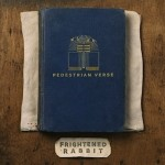 Frightened-Rabbit-Pedestrian-Verse1