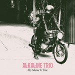 Listing: 5 Lackluster Lyrics from Alkaline Trio's 'My Shame is True'