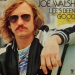Lyricapsule: Joe Walsh Reflects – 'Life's Been Good'; June 10, 1978