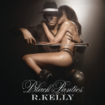 RIFF'd: R. Kelly's 'Black Panties'