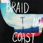 Braid – 'No Coast'