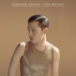 Perfume Genius - 'Too Bright' cover art