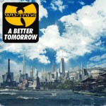 RIFF'd: Wu-Tang Clan's 'A Better Tomorrow'
