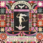 The Decemberists – 'What a Terrible World, What a Beautiful World'