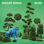 RIFF'D: Snoop Dogg's 'Bush'