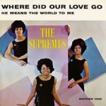 Lyricapsule: The Supremes Drop 'Where Did Our Love Go?'; June 17, 1964