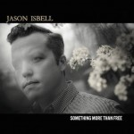 jason_isbell_-_something_more_than_free copy
