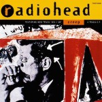 Lyricapsule: Radiohead Drop 'Creep'; September 21, 1992