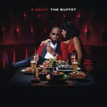 R. Kelly; The Buffet