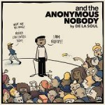 De La Soul 'and the Anonymous Nobody'
