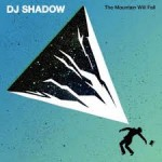 DJ Shadow 'The Mountain Will Fall'