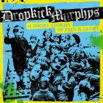 Dropkick Murphys – '11 Short Stories of Pain and Glory'