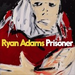 Ryan Adams – 'Prisoner'